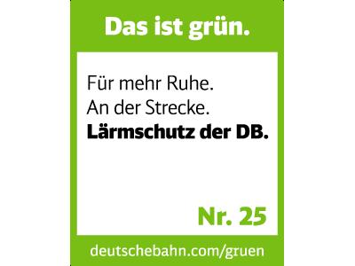Das ist grün. Für mehr Ruhe. An der Strecke. Lärmschutz der DB.