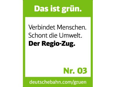Das ist grün. Verbindet Menschen. Schont die Umwelt. Der Regio-Zug.